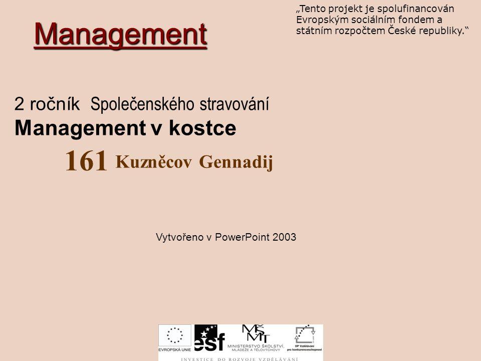 Management 161 2 ročník Společenského stravování Management v kostce