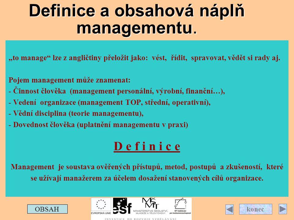 Definice a obsahová náplň managementu.