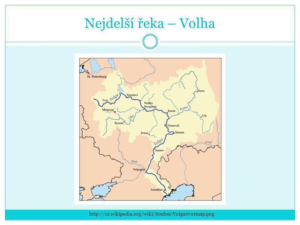 Nejdelší řeka – Volha http://cs.wikipedia.org/wiki/Soubor:Volgarivermap.png