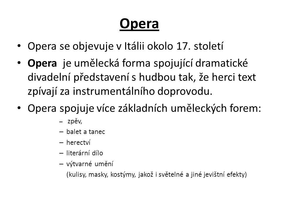 Opera Opera se objevuje v Itálii okolo 17. století