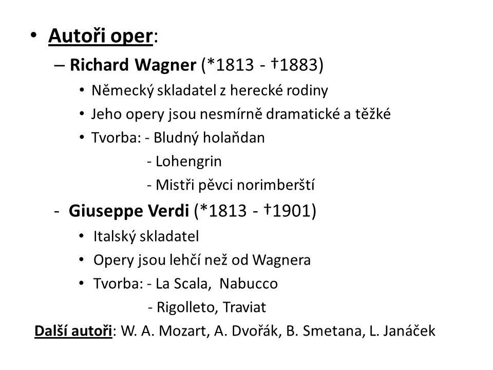 Autoři oper: Richard Wagner (*1813 - †1883)