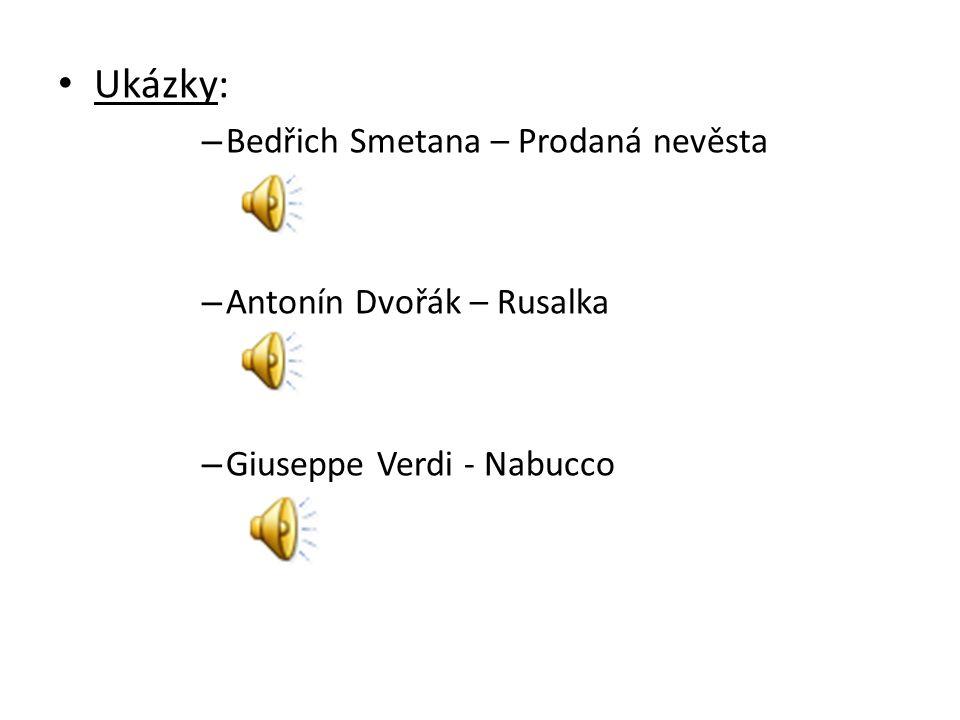 Ukázky: Bedřich Smetana – Prodaná nevěsta Antonín Dvořák – Rusalka