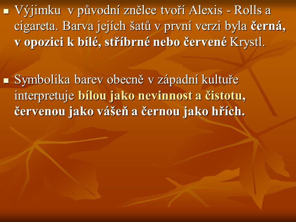 Výjimku v původní znělce tvoří Alexis - Rolls a cigareta
