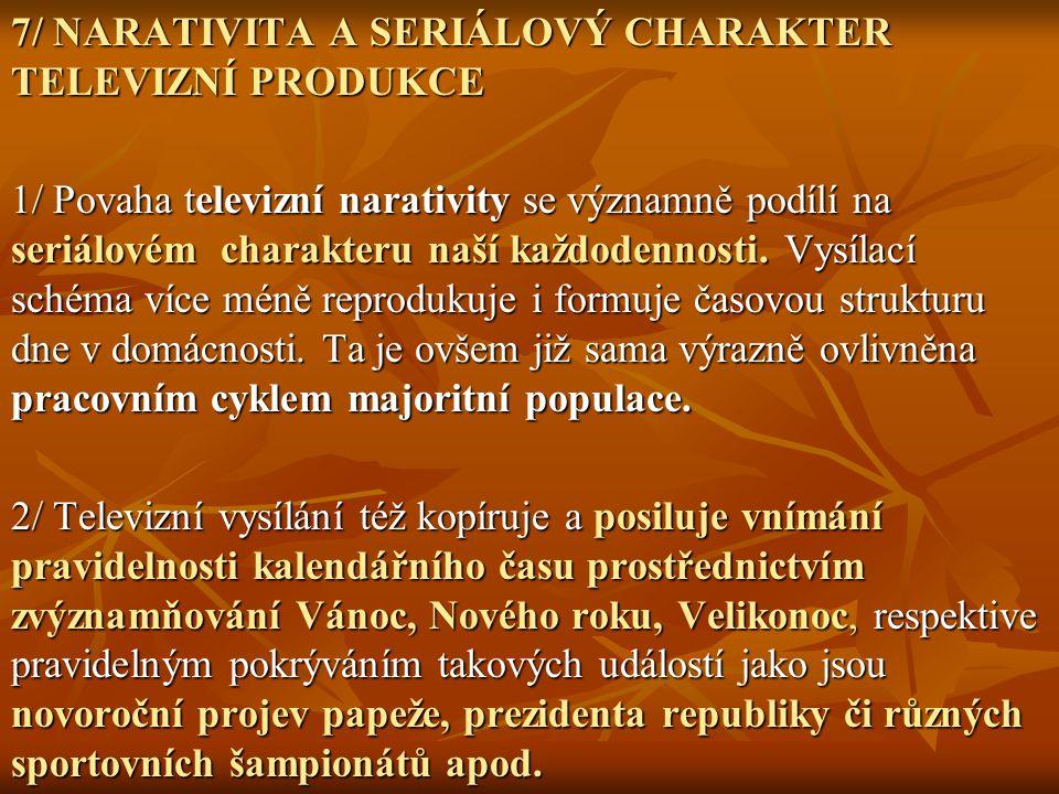 7/ NARATIVITA A SERIÁLOVÝ CHARAKTER TELEVIZNÍ PRODUKCE