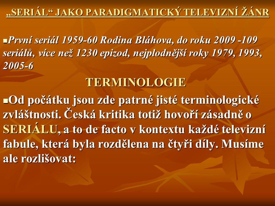 """""""SERIÁL JAKO PARADIGMATICKÝ TELEVIZNÍ ŽÁNR"""
