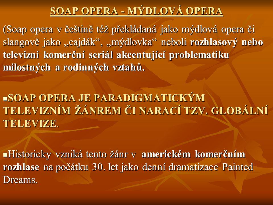 SOAP OPERA - MÝDLOVÁ OPERA