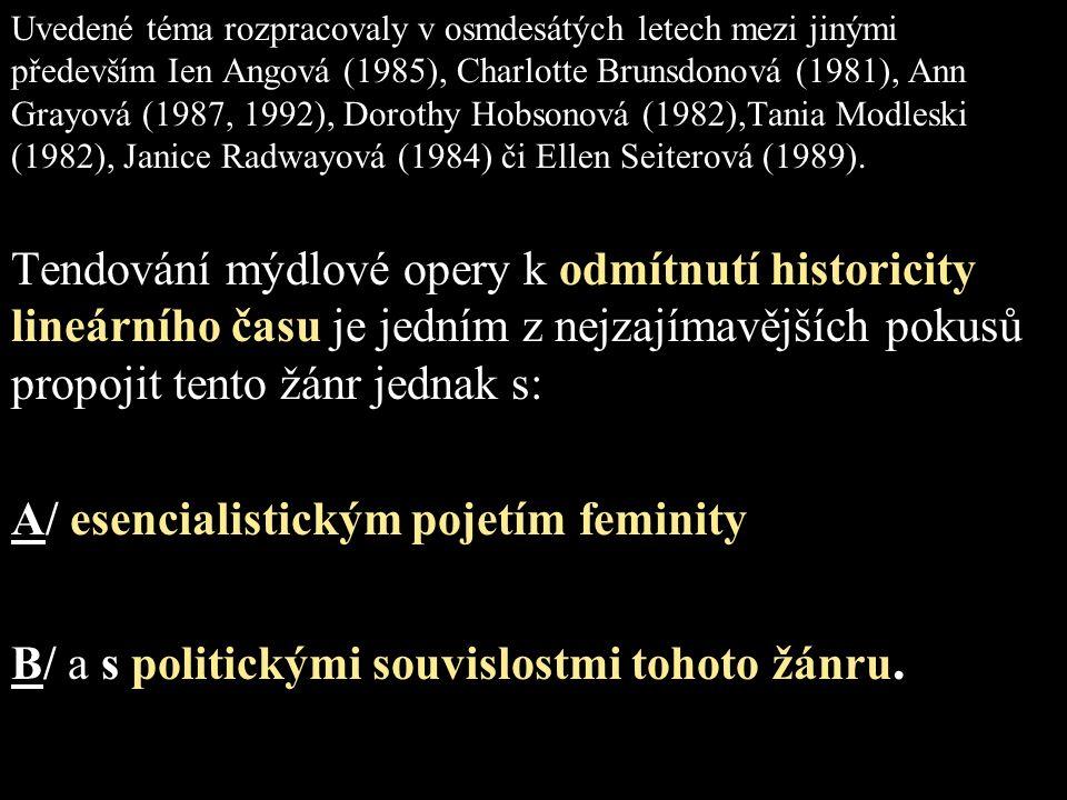 A/ esencialistickým pojetím feminity