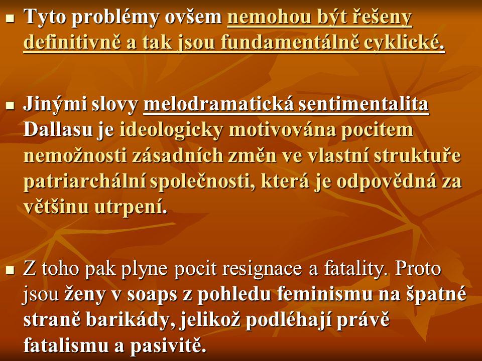 Tyto problémy ovšem nemohou být řešeny definitivně a tak jsou fundamentálně cyklické.