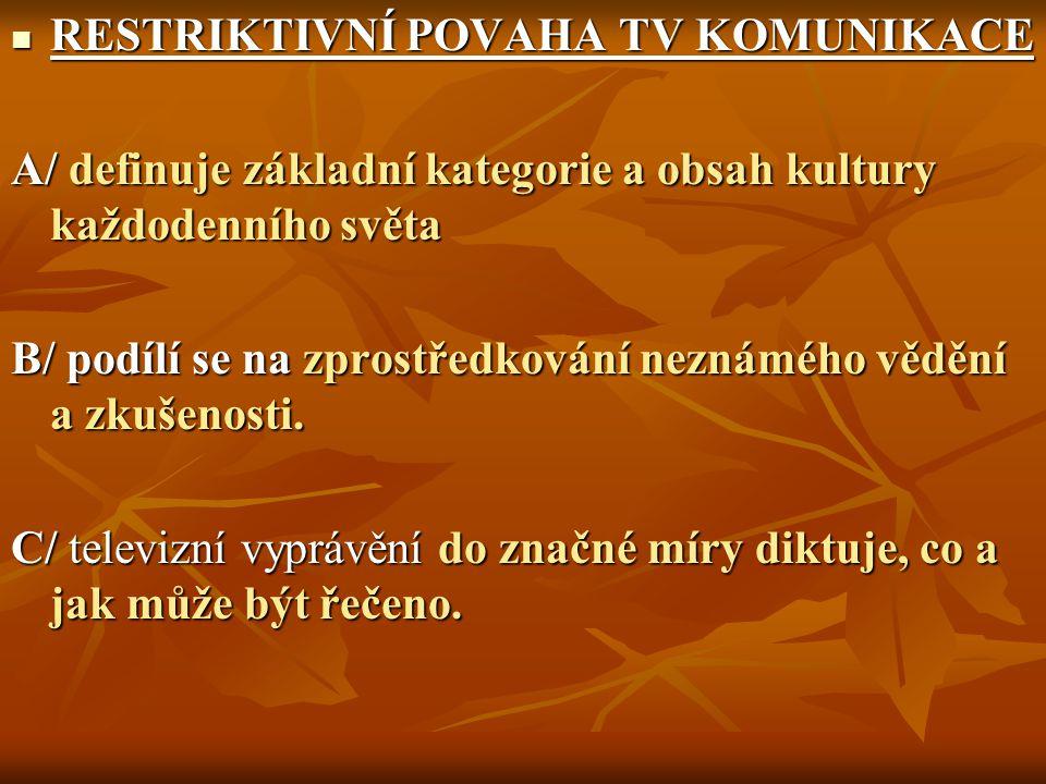 RESTRIKTIVNÍ POVAHA TV KOMUNIKACE