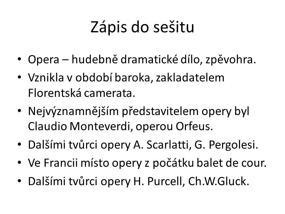 Zápis do sešitu Opera – hudebně dramatické dílo, zpěvohra.