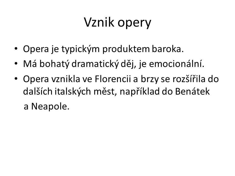 Vznik opery Opera je typickým produktem baroka.
