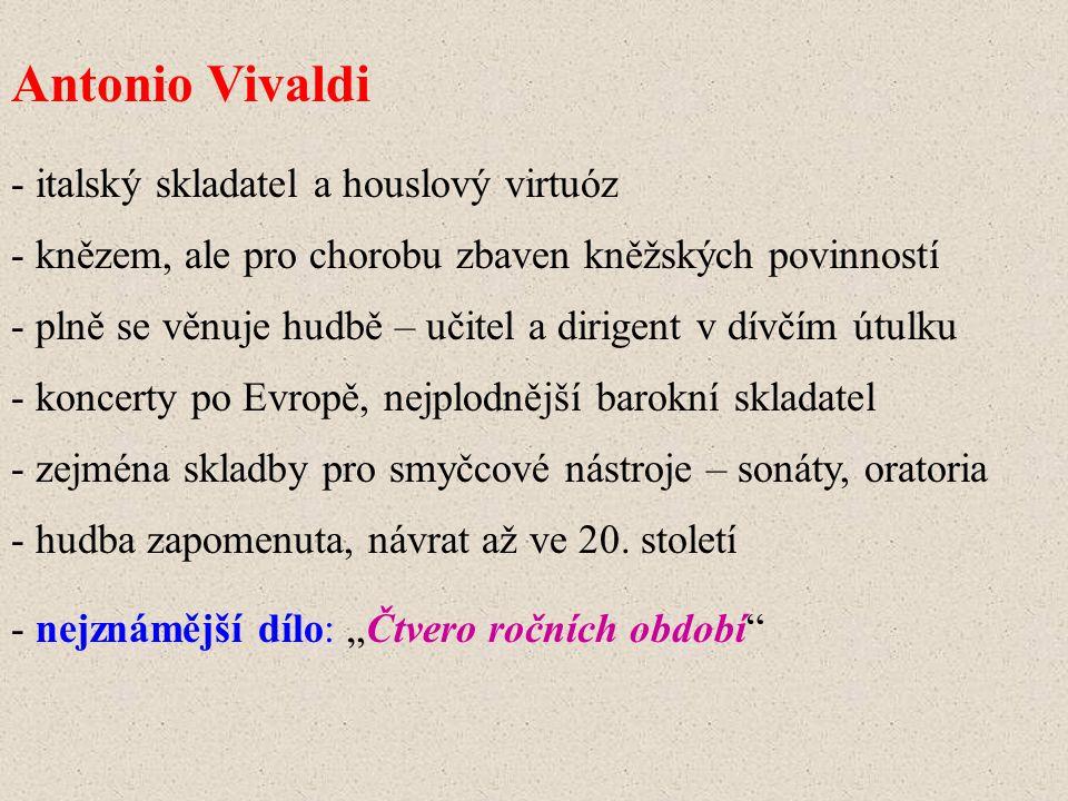 Antonio Vivaldi - italský skladatel a houslový virtuóz