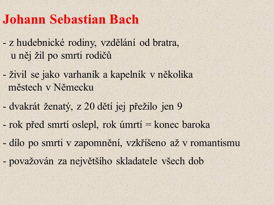 Johann Sebastian Bach z hudebnické rodiny, vzdělání od bratra,