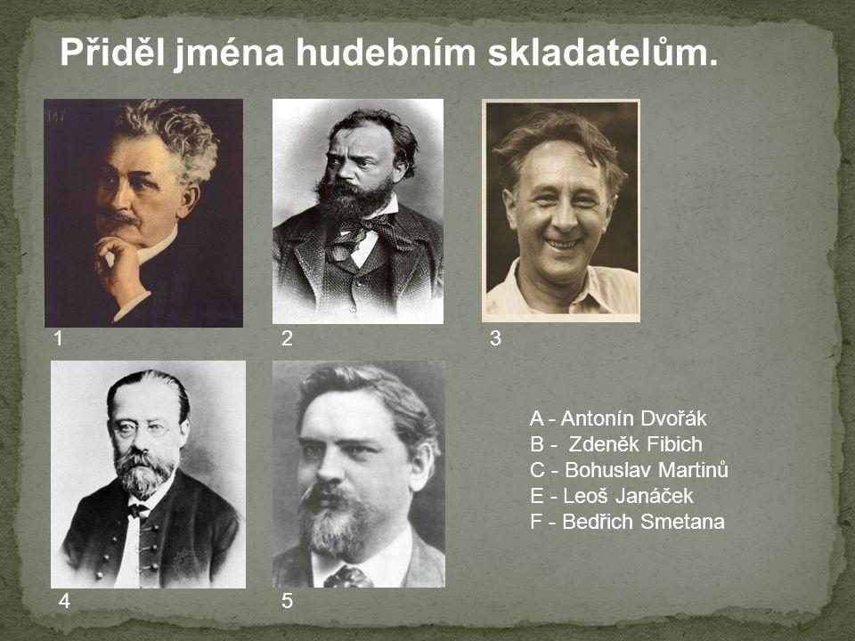 Přiděl jména hudebním skladatelům.