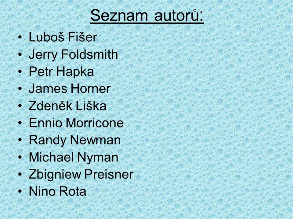 Seznam autorů: Luboš Fišer Jerry Foldsmith Petr Hapka James Horner