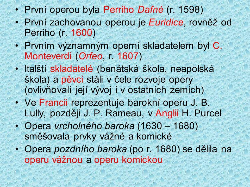 První operou byla Perriho Dafné (r. 1598)