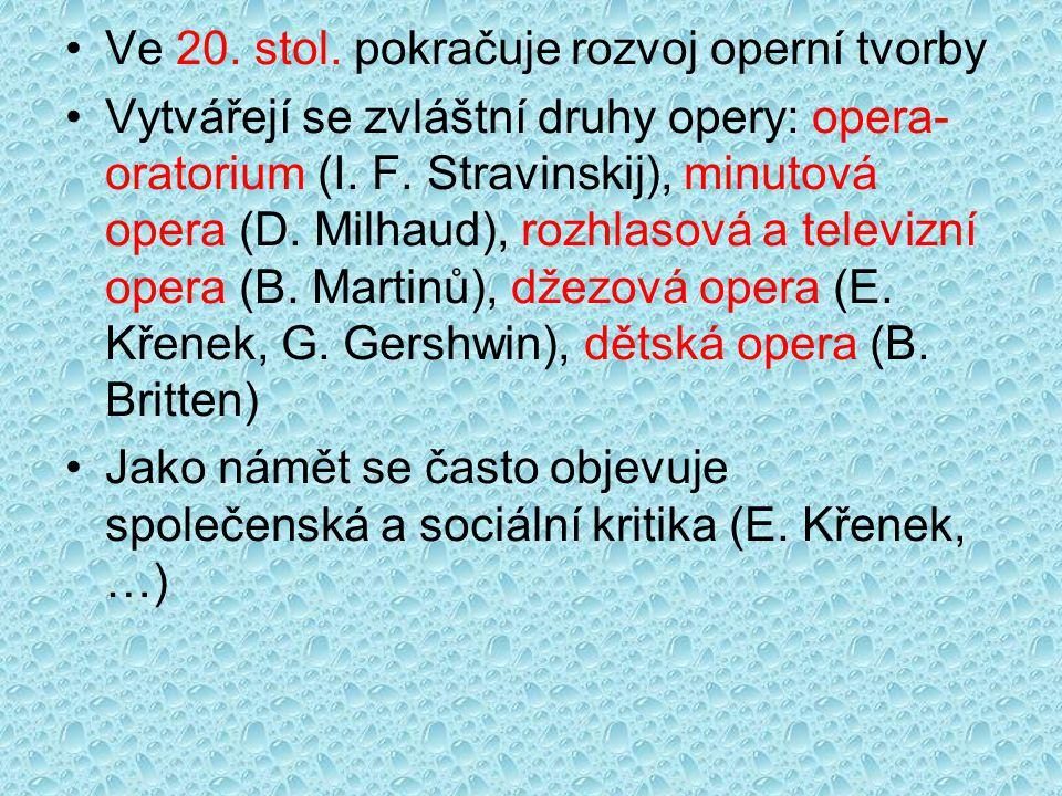 Ve 20. stol. pokračuje rozvoj operní tvorby