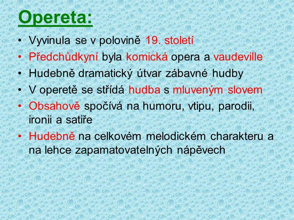 Opereta: Vyvinula se v polovině 19. století