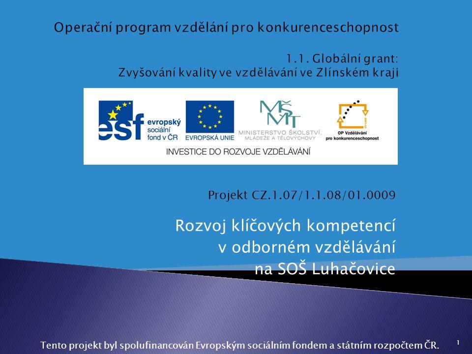 Rozvoj klíčových kompetencí v odborném vzdělávání na SOŠ Luhačovice