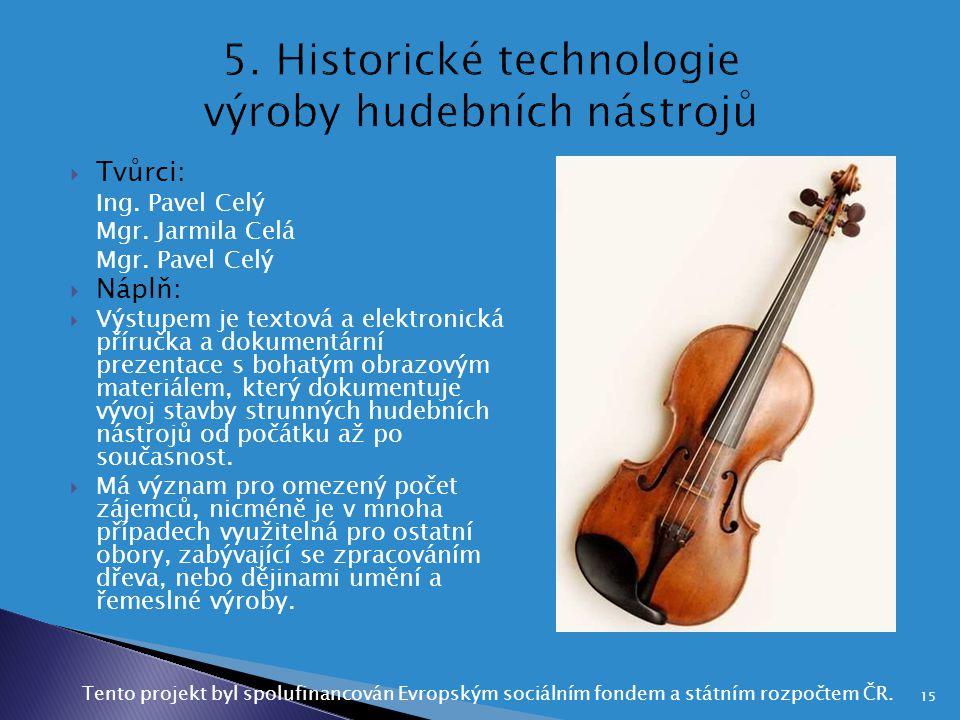 5. Historické technologie výroby hudebních nástrojů