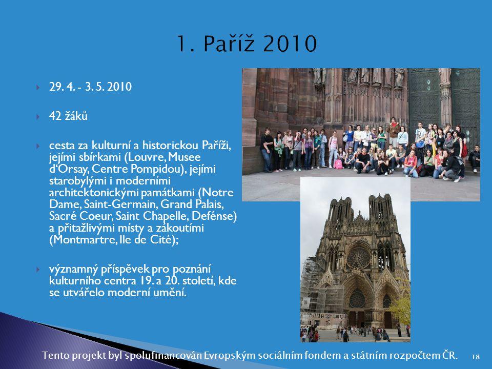 1. Paříž 2010 29. 4. - 3. 5. 2010. 42 žáků.