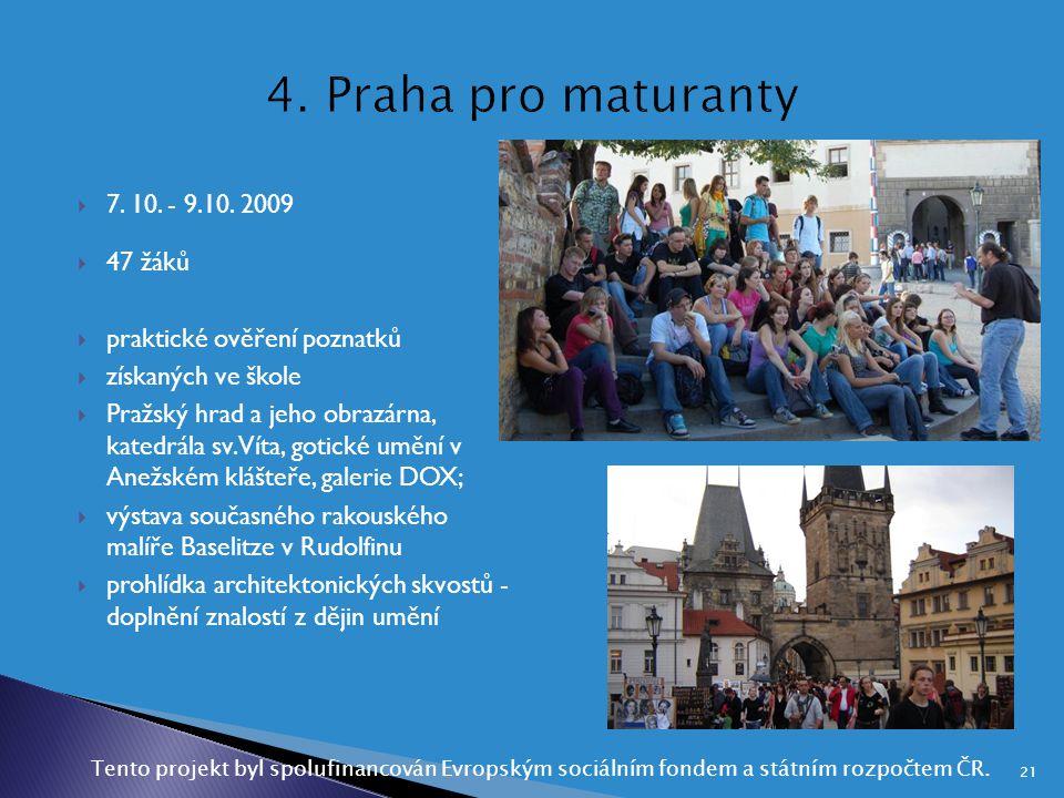4. Praha pro maturanty 7. 10. - 9.10. 2009 47 žáků