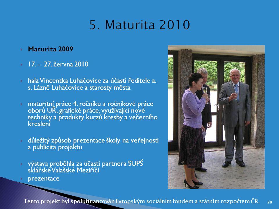 5. Maturita 2010 Maturita 2009 17. - 27. června 2010