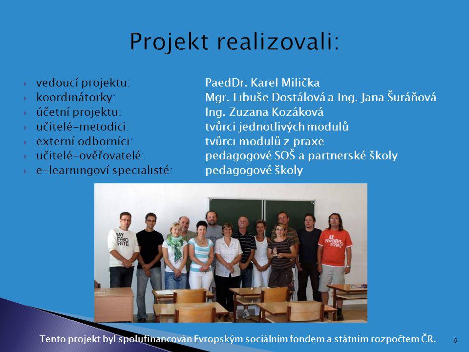 Projekt realizovali: vedoucí projektu: PaedDr. Karel Milička