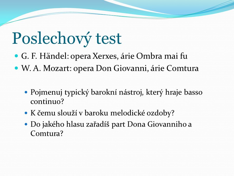Poslechový test G. F. Händel: opera Xerxes, árie Ombra mai fu
