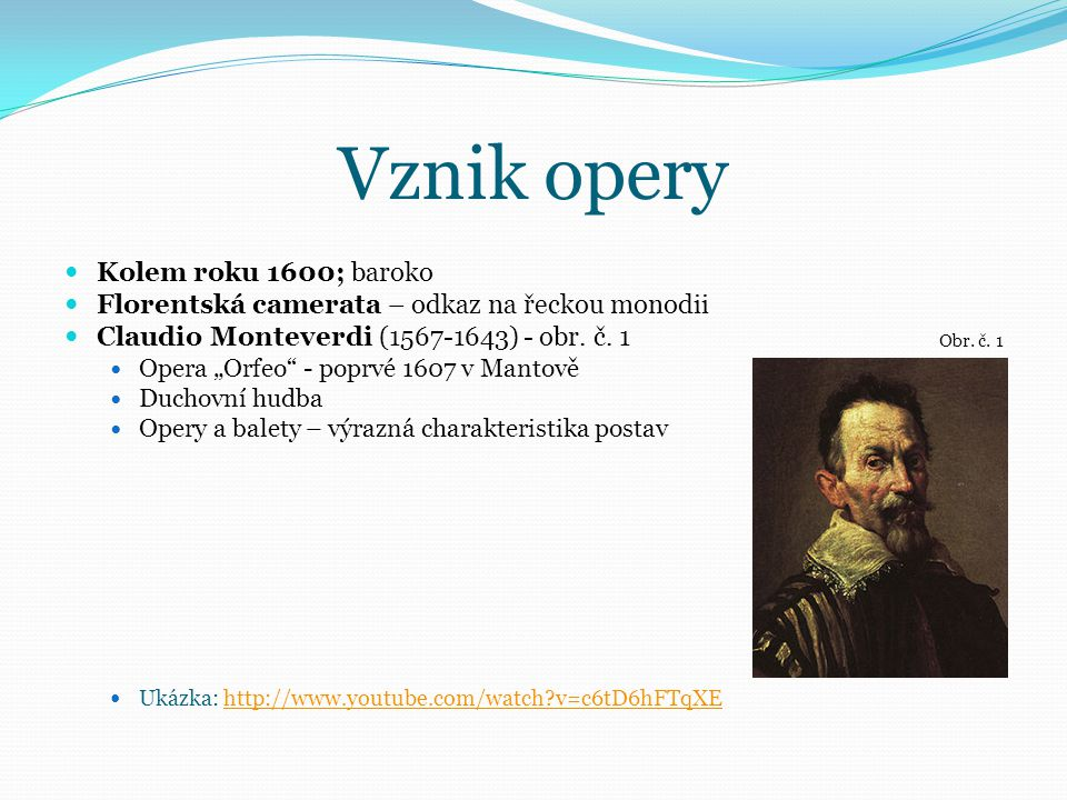 Vznik opery Kolem roku 1600; baroko