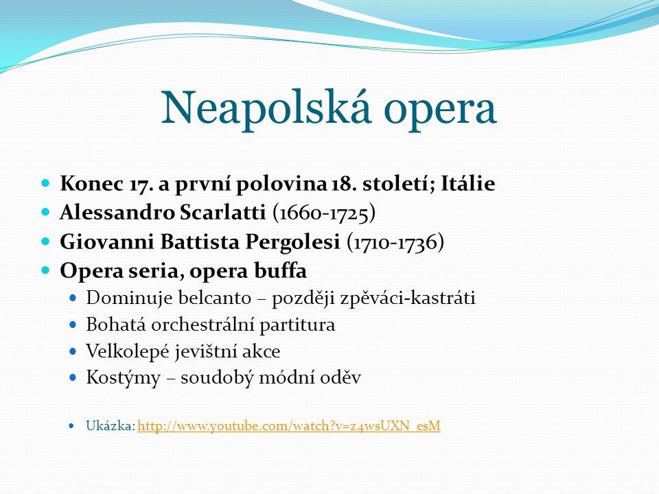 Neapolská opera Konec 17. a první polovina 18. století; Itálie