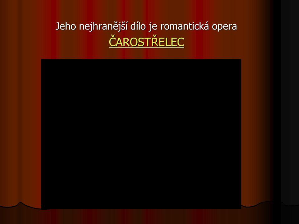 Jeho nejhranější dílo je romantická opera