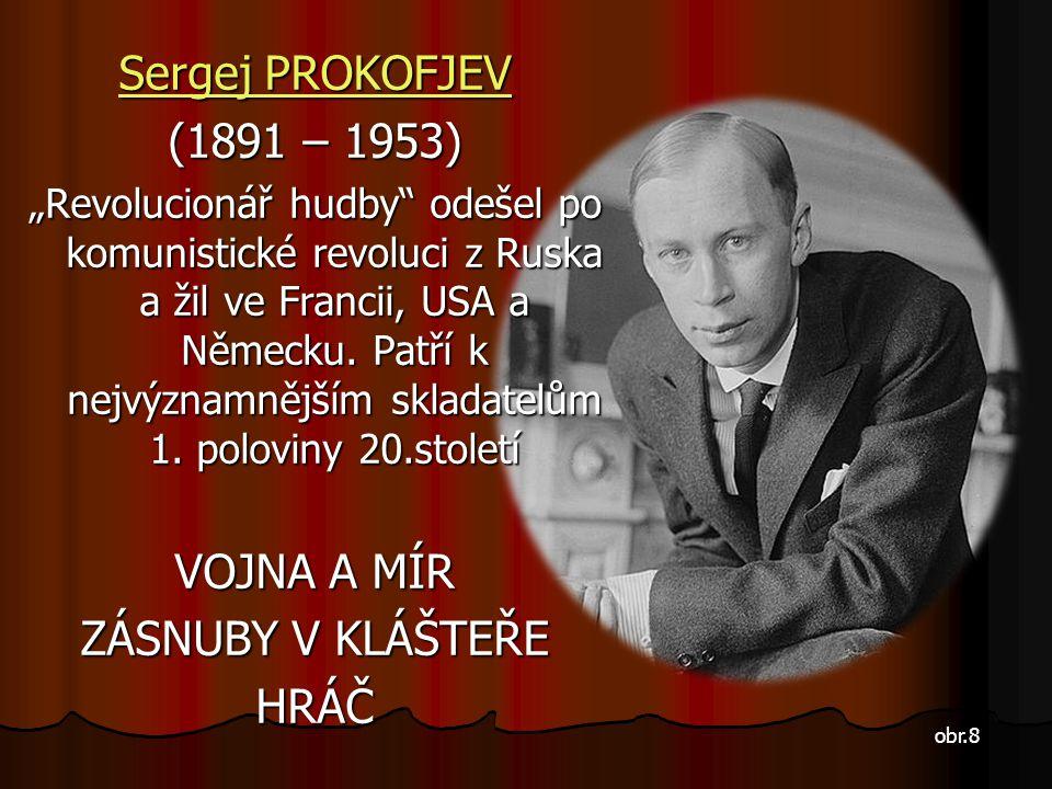 Sergej PROKOFJEV (1891 – 1953) VOJNA A MÍR ZÁSNUBY V KLÁŠTEŘE HRÁČ