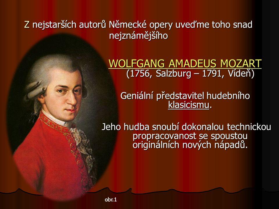 Z nejstarších autorů Německé opery uveďme toho snad nejznámějšího