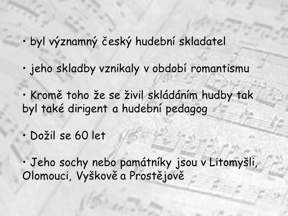 byl významný český hudební skladatel