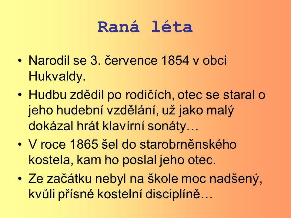 Raná léta Narodil se 3. července 1854 v obci Hukvaldy.