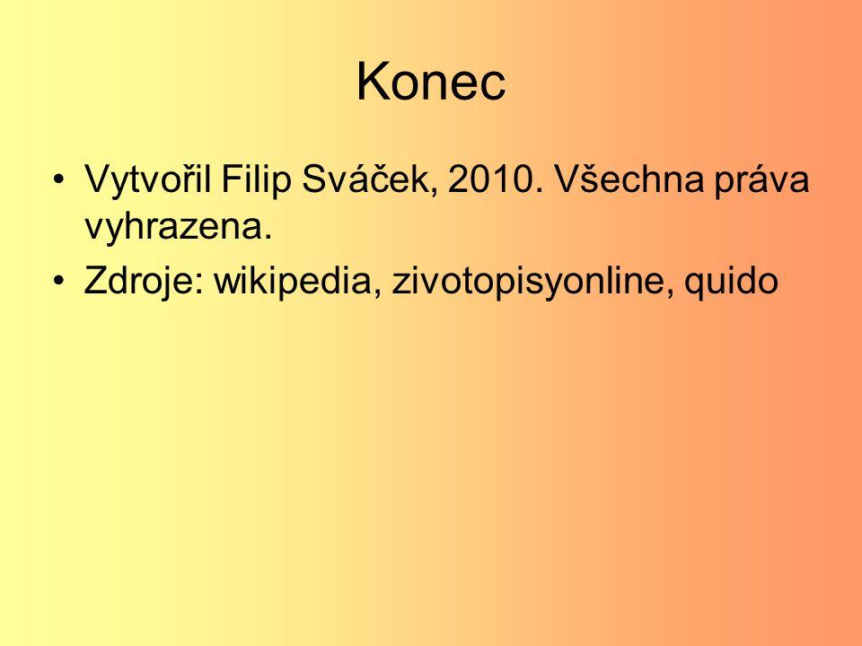 Konec Vytvořil Filip Sváček, 2010. Všechna práva vyhrazena.