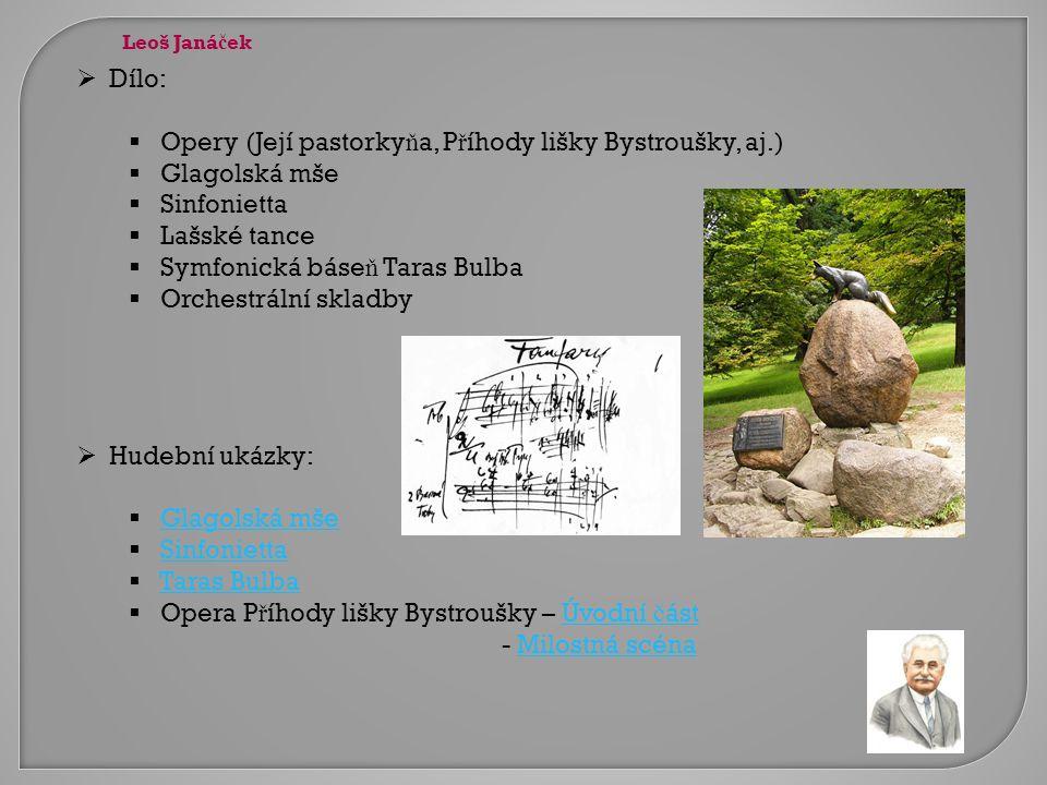Opery (Její pastorkyňa, Příhody lišky Bystroušky, aj.) Glagolská mše