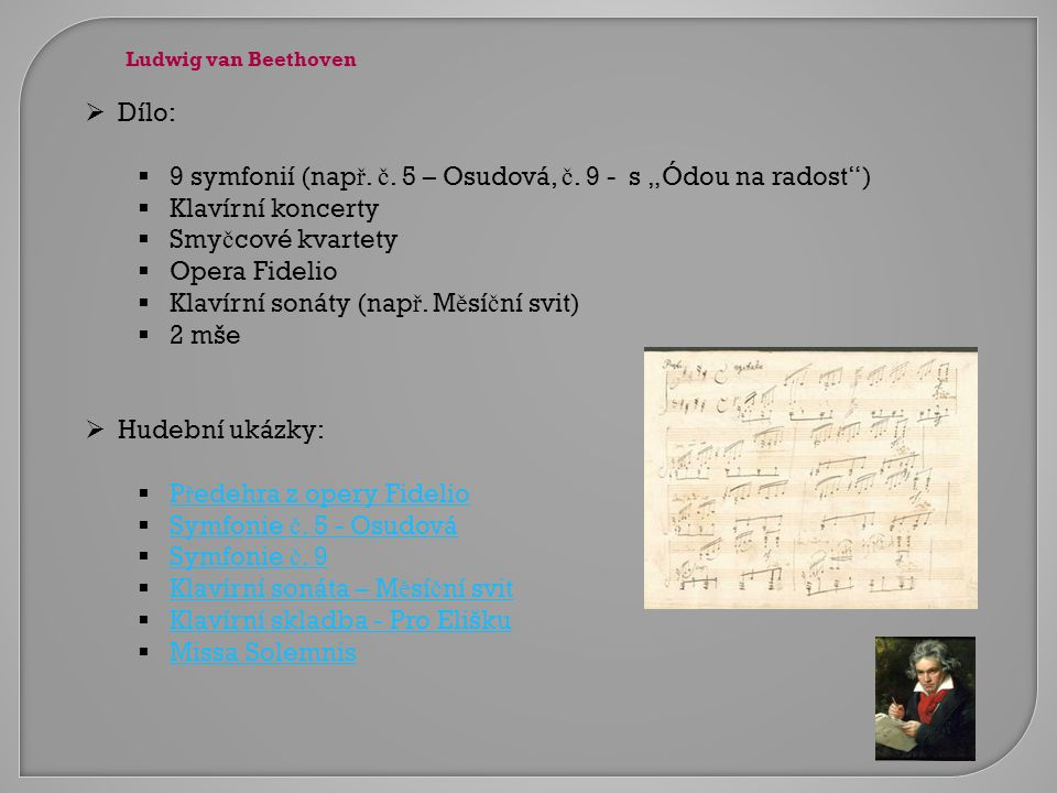 """9 symfonií (např. č. 5 – Osudová, č. 9 - s """"Ódou na radost )"""