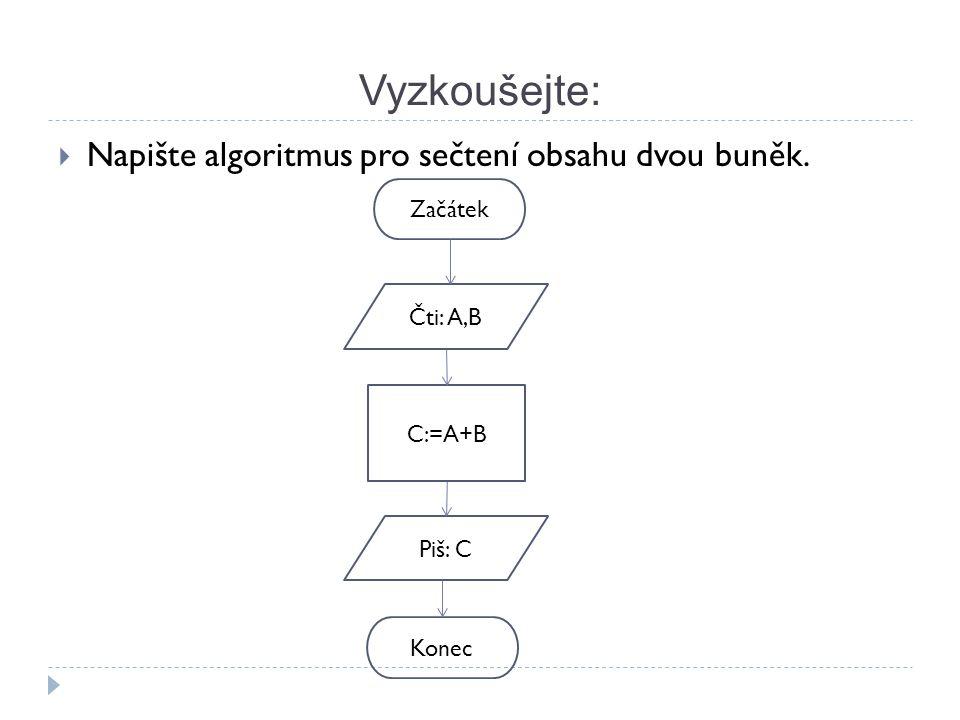 Vyzkoušejte: Napište algoritmus pro sečtení obsahu dvou buněk. Začátek