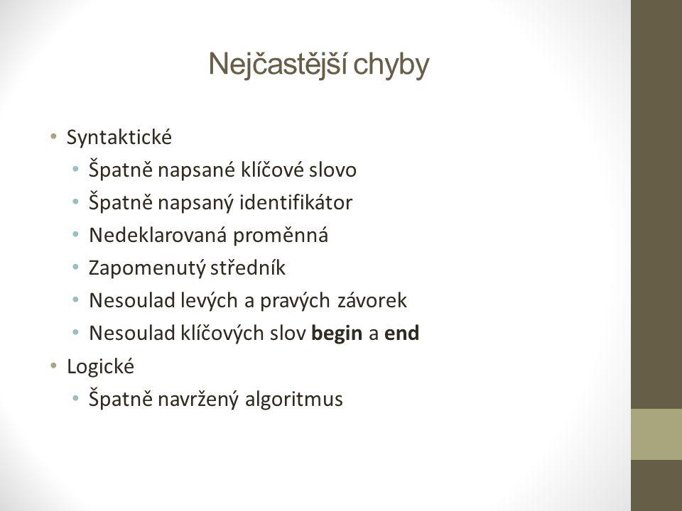 Nejčastější chyby Syntaktické Špatně napsané klíčové slovo