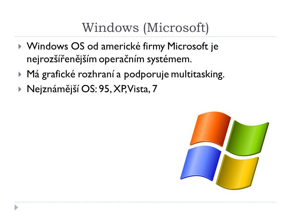 Windows (Microsoft) Windows OS od americké firmy Microsoft je nejrozšířenějším operačním systémem.