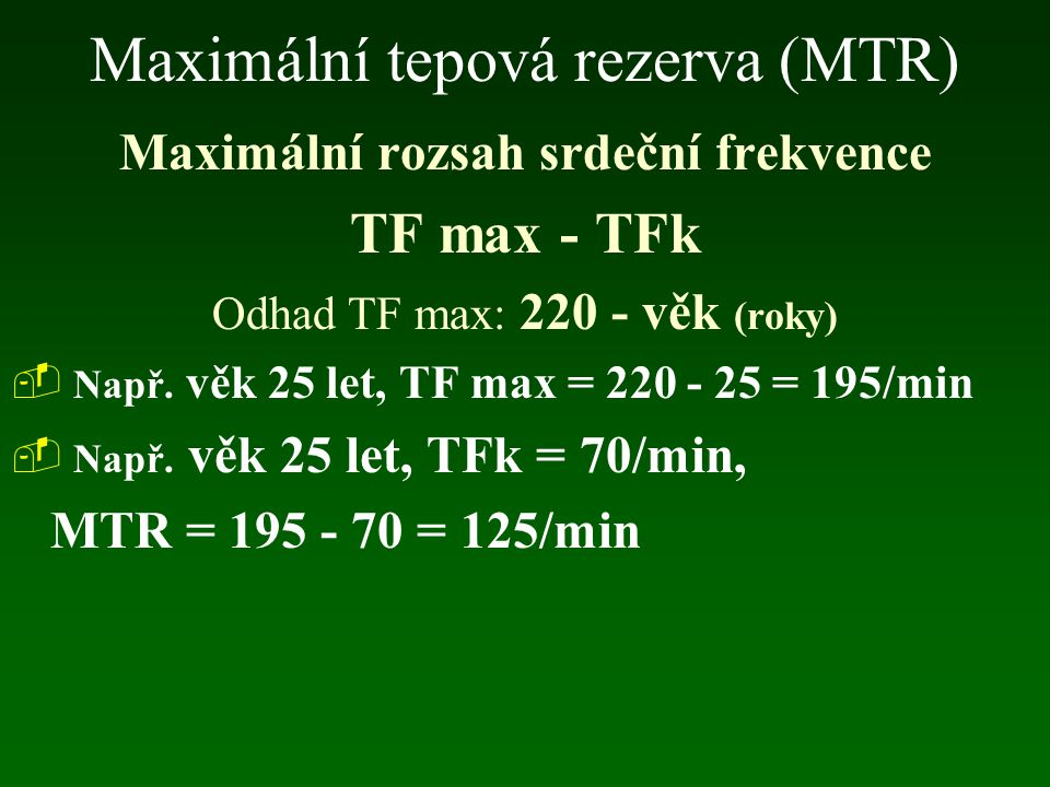 Maximální tepová rezerva (MTR)