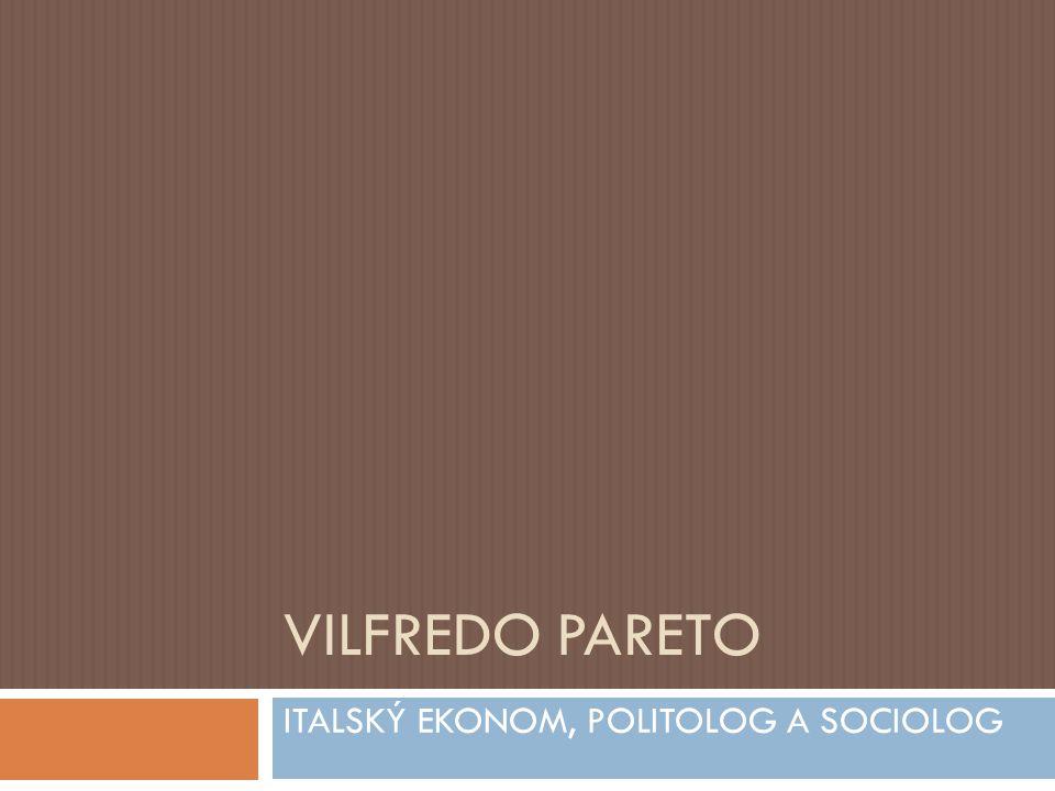 ITALSKÝ EKONOM, POLITOLOG A SOCIOLOG