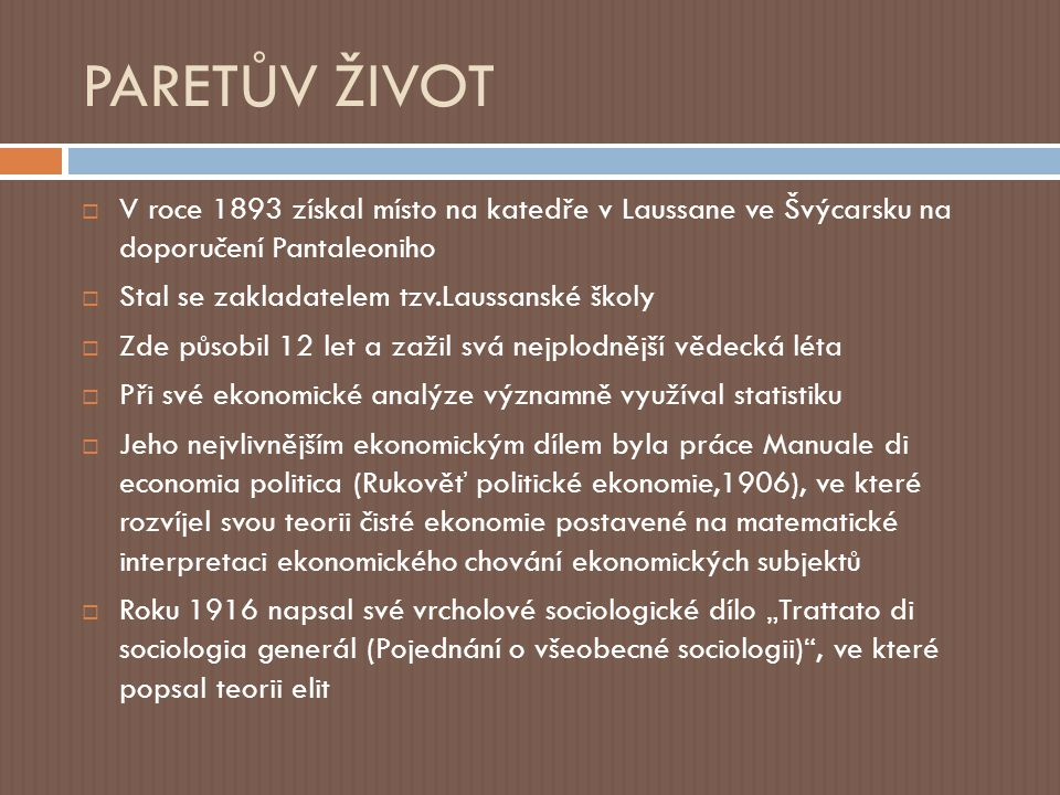 PARETŮV ŽIVOT V roce 1893 získal místo na katedře v Laussane ve Švýcarsku na doporučení Pantaleoniho.