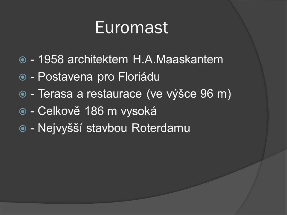 Euromast - 1958 architektem H.A.Maaskantem - Postavena pro Floriádu