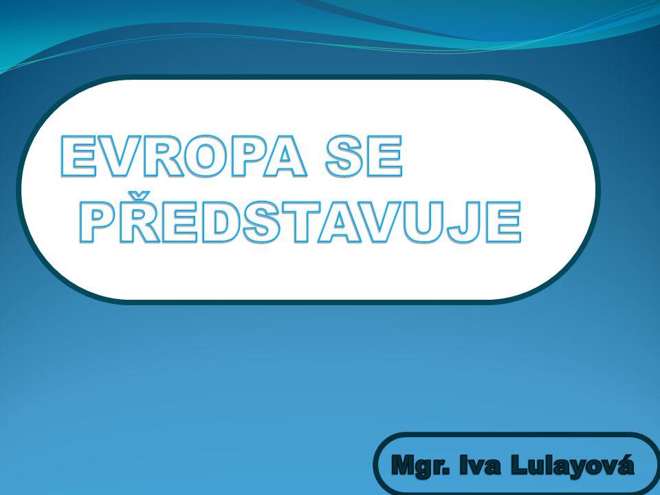 EVROPA SE PŘEDSTAVUJE Mgr. Iva Lulayová
