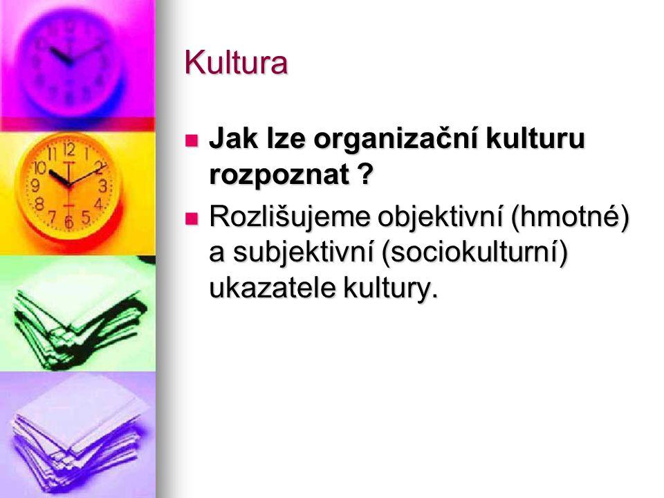 Kultura Jak lze organizační kulturu rozpoznat