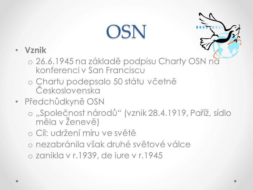 OSN Vznik. 26.6.1945 na základě podpisu Charty OSN na konferenci v San Franciscu. Chartu podepsalo 50 státu včetně Československa.