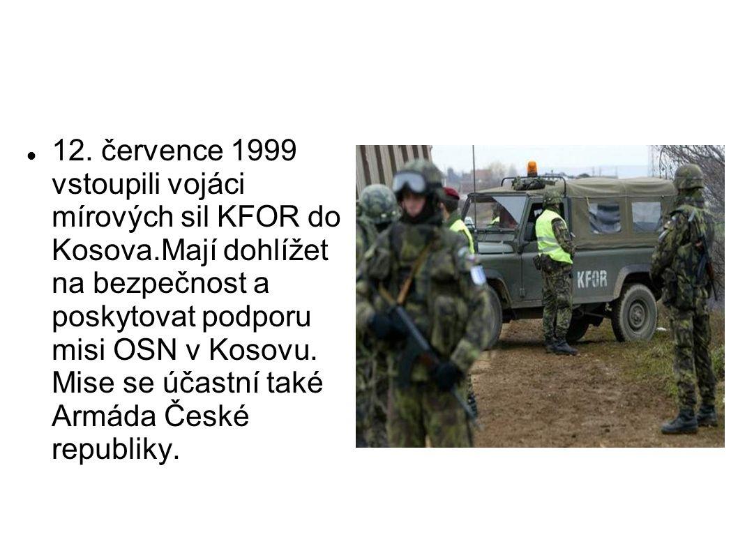 12. července 1999 vstoupili vojáci mírových sil KFOR do Kosova